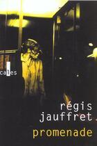Couverture du livre « Promenade » de Regis Jauffret aux éditions Verticales