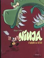 Couverture du livre « Ninja t.2 ; l'album du siecle » de E Derian et Philippe Larbier aux éditions Triskel