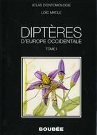 Couverture du livre « Atlas Des Dipteres D'Europe Occidentale T.1 » de Loic Matile aux éditions Boubee