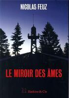 Couverture du livre « Le miroir des âmes » de Nicolas Feuz aux éditions Slatkine Et Cie