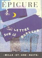 Couverture du livre « Lettre sur le bonheur » de Epicure aux éditions Mille Et Une Nuits