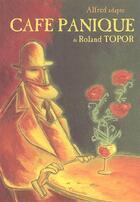 Couverture du livre « Café panique de Roland Topor » de Alfred/Topor aux éditions Charrette