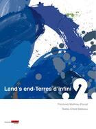 Couverture du livre « Land's end-terres d'infini.2 » de Chloe Batissou aux éditions Francoise Livinec
