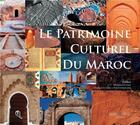 Couverture du livre « Le patrimoine culturel du Maroc » de Collectif aux éditions Eddif Maroc