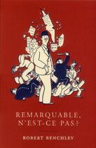Couverture du livre « Remarquable, n'est-ce pas ? » de Robert Benchley aux éditions Monsieur Toussaint Louverture