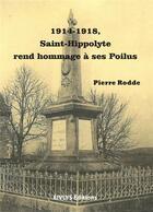 Couverture du livre « 1914-1918, Saint-Hippolyte rend hommage à ses Poilus » de Pierre Rodde aux éditions Eivlys