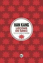 Couverture du livre « Leçons de grec » de Kang Han aux éditions Serpent A Plumes Editions