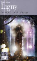 Couverture du livre « La mort peut danser » de Jean-Marc Ligny aux éditions Gallimard