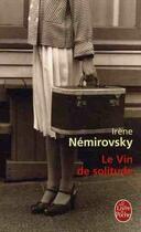 Couverture du livre « Le vin de solitude » de Irene Nemirovsky aux éditions Lgf