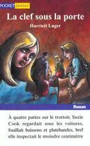Couverture du livre « La Clef Sous La Porte » de Harriett Luger aux éditions Pocket Jeunesse
