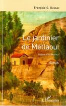Couverture du livre « Le jardinier de Metlaoui » de Francois George Bussac aux éditions L'harmattan