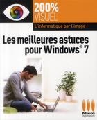 Couverture du livre « Les meilleures astuces pour Windows 7 » de Olivier Abou aux éditions Micro Application