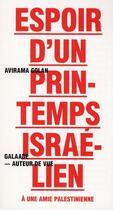 Couverture du livre « Espoir d'un printemps israélien ; à une amie palestienne » de Avirama Golan aux éditions Galaade