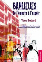 Couverture du livre « Banlieues ; de l'émeute à l'espoir » de Yves Bodard aux éditions Regain De Lecture