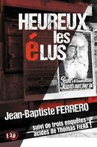 Couverture du livre « Heureux les élus » de Jean-Baptiste Ferrero aux éditions Editions Du 38