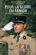 Couverture du livre « Pour la gloire du fanion ; 1951-1991 : un légionnaire allemand au service de la France » de Pierre Dufour et Horst Roos aux éditions Nimrod
