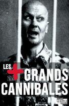Couverture du livre « Les plus grands cannibales » de Nathan Constantine aux éditions Jourdan