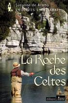 Couverture du livre « La roche des celtes » de Suzanne De Arriba aux éditions Actes Graphiques