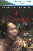 Couverture du livre « Les 33 Sakuddei » de Vladimir De Gmeline aux éditions Lattes