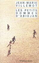 Couverture du livre « Les petits hommes d'abidjan » de Jean-Marie Villemot aux éditions Rivages