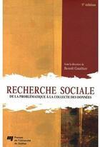 Couverture du livre « Recherche sociale ; de la problématique à la collecte des données (5e édition) » de Collectif et Benoit Gauthier aux éditions Pu De Quebec