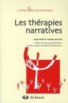 Couverture du livre « Les thérapies narratives » de Serge Mori et Georges Rouan aux éditions De Boeck Superieur