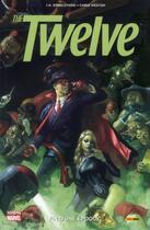 Couverture du livre « The twelve t.2 ; fin d'une époque » de Chris Weston et J. Michael Straczynski aux éditions Panini