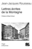 Couverture du livre « Lettres écrites de la montagne » de Rousseau Jean-Jacque aux éditions L'age D'homme