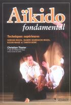 Couverture du livre « Aikido Fondamental (Techniques Superieures) » de Christian Tissier aux éditions Budo