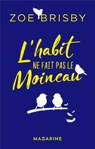 Couverture du livre « L'habit ne fait pas le moineau » de Zoe Brisby aux éditions Mazarine
