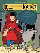 Couverture du livre « Les aventures de Loupio T.1 ; la rencontre et autres récits » de Jean-Francois Kieffer aux éditions Mame