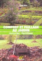 Couverture du livre « Compost et paillage au jardin » de Denis Pepin aux éditions Terre Vivante