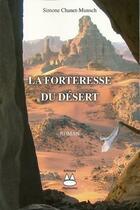 Couverture du livre « La forteresse du désert » de Simone Chanet-Munsch aux éditions Charoumu