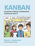 Couverture du livre « Kanban ; enclenchez le moteur d'amélioration continue de votre IT » de David J. Anderson aux éditions Books On Demand