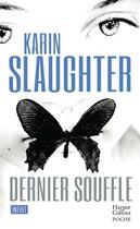 Couverture du livre « Dernier souffle » de Karin Slaughter aux éditions Harpercollins