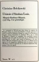 Couverture du livre « L'histoire d'Abraham Louis, Mirepoix-Bordeaux-Mirepoix, 1744-1829 ; une généalogie » de Christine Belcikowski aux éditions Ismael