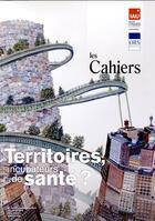Couverture du livre « Cahiers De L'Iaurif N.170 ; Territoires Incubateurs De Santé ? » de Cahiers De L'Iaurif aux éditions Iaurif