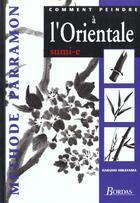 Couverture du livre « Comment Peindre A L Orientale » de Hirayama aux éditions Dessain Et Tolra