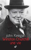 Couverture du livre « Winston Churchill, une vie » de John Keegan aux éditions Belles Lettres