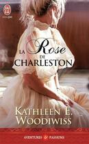Couverture du livre « La rose de Charleston » de Kathleen Woodiwiss aux éditions J'ai Lu