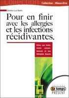 Couverture du livre « Pour en finir avec les allergies et les infections récidivantes » de Luc Bodin aux éditions Temps Present
