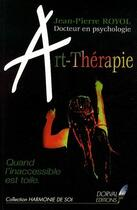 Couverture du livre « Art-thérapie ; quand l'inaccessible est toile » de Jean-Pierre Royol aux éditions Dorval
