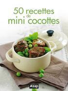 Couverture du livre « 50 recettes de mini cocottes » de Sylvie Ait-Ali aux éditions Editions Asap