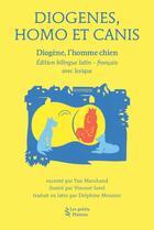 Couverture du livre « Diogenes, homo et canis - diogene l'homme chien, edition bilingue latin-francais » de Marchand/Sorel aux éditions Petits Platons