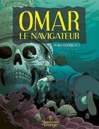 Couverture du livre « Omar le navigateur » de Pedro Rodriguez aux éditions Les Aventuriers De L'etrange