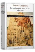 Couverture du livre « Oeuvres complètes t.1 ; un philosophe dans la cité (1908-1943) » de Etienne Gilson aux éditions Vrin