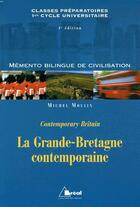 Couverture du livre « Mémento bilingue de civilisation ; la Grande-Bretagne contemporaine ; contemporary Britain » de Michel Moulin aux éditions Breal