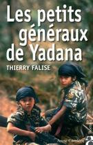 Couverture du livre « Les petits généraux de Yadana » de Thierry Falise aux éditions Anne Carriere