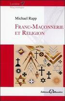 Couverture du livre « Franc-maçonnerie et religion » de Rapp Michael aux éditions Bussiere