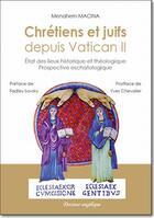 Couverture du livre « Chrétiens et juifs depuis Vatican II » de Menahem Robert Macina aux éditions Docteur Angelique
